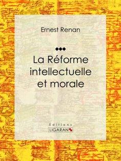 eBook: La réforme intellectuelle et morale