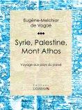 eBook: Syrie, Palestine, Mont Athos