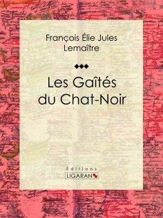 eBook: Les gaîtés du Chat-Noir