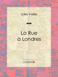 eBook: La Rue à Londres