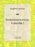 eBook: Embrassons-nous, Folleville !