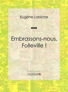 eBook: Embrassons-nous, Folleville !