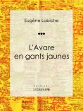 ebook: L'Avare en gants jaunes