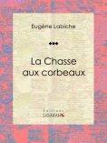 eBook: La Chasse aux corbeaux