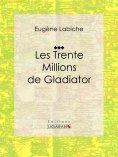 eBook: Les Trente Millions de Gladiator