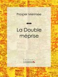 ebook: La Double Méprise