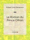 eBook: Le Roman du Prince Othon