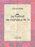 ebook: Le Portrait de monsieur W. H