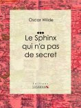 eBook: Le Sphinx qui n'a pas de secret
