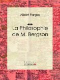eBook: La Philosophie de M. Bergson