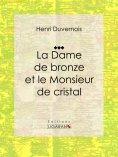eBook: La Dame de bronze et le Monsieur de cristal
