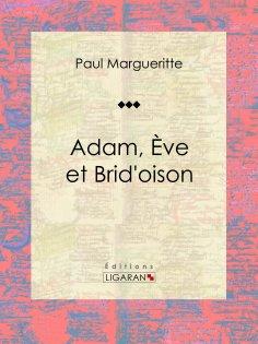eBook: Adam, Ève et Brid'oison