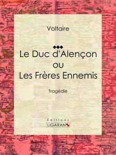 ebook: Le Duc d'Alençon ou Les Frères ennemis
