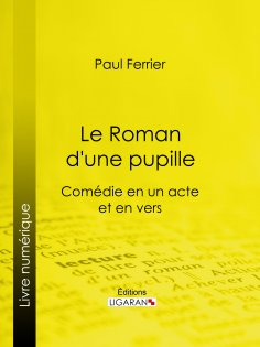 ebook: Le Roman d'une pupille