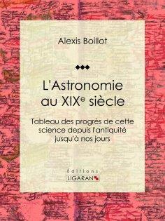ebook: L'Astronomie au XIXe siècle