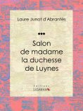 ebook: Salon de madame la duchesse de Luynes
