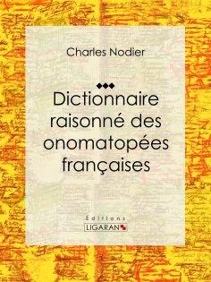 ebook: Dictionnaire raisonné des onomatopées françaises