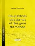 eBook: Fleurs latines des dames et des gens du monde