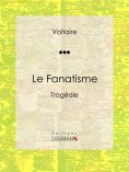 ebook: Le Fanatisme