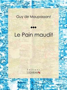 ebook: Le Pain maudit