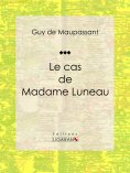 eBook: Le cas de Madame Luneau