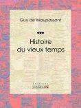eBook: Histoire du vieux temps