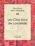 eBook: Les Cinq sous de Lavarède