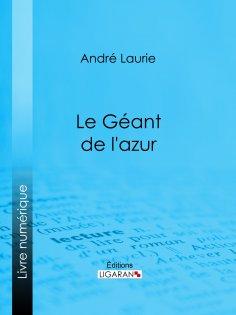 eBook: Le Géant de l'azur…