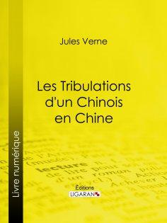 eBook: Les Tribulations d'un Chinois en Chine