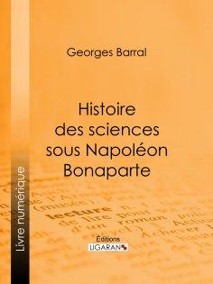 eBook: Histoire des sciences sous Napoléon Bonaparte