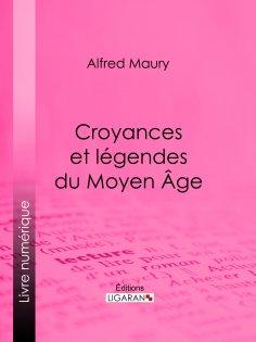 ebook: Croyances et légendes du Moyen Âge
