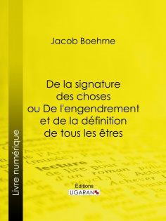 ebook: De la signature des choses ou De l'engendrement et de la définition de tous les êtres