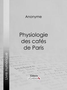 ebook: Physiologie des cafés de Paris