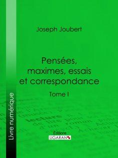 eBook: Pensées, maximes, essais et correspondance