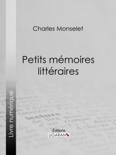 ebook: Petits mémoires littéraires