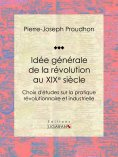 eBook: Idée générale de la révolution au XIXe siècle