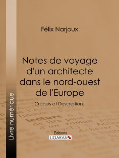eBook: Notes de voyage d'un architecte dans le nord-ouest de l'Europe