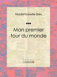 eBook: Mon premier tour du monde