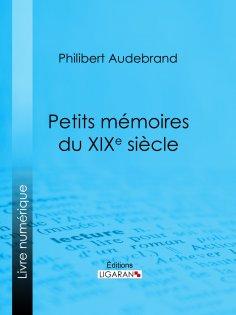 eBook: Petits mémoires du XIXe siècle