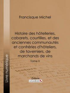 eBook: Histoire des hôtelleries, cabarets, courtilles, et des anciennes communautés et confréries d'hôtelie