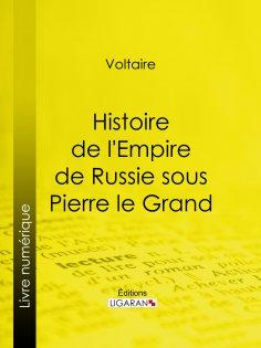 eBook: Histoire de l'Empire de Russie sous Pierre le Grand