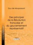 eBook: Des principes de la Révolution Française et du gouvernement représentatif