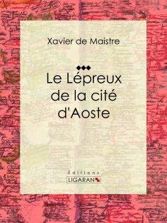 eBook: Le Lépreux de la cité d'Aoste