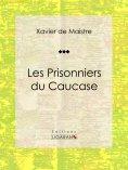 eBook: Les Prisonniers du Caucase