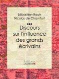 eBook: Discours sur l'influence des grands écrivains