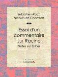 ebook: Essai d'un commentaire sur Racine