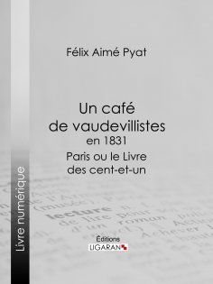 ebook: Un café de vaudevillistes en 1831