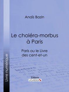 eBook: Le choléra-morbus à Paris
