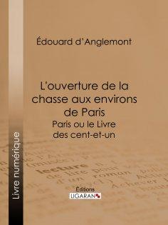 ebook: L'ouverture de la chasse aux environs de Paris
