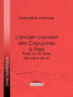 ebook: L'ancien couvent des Capucines à Paris - Souvenirs de l'atelier d'un peintre